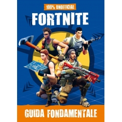 100% unofficial FORTNITE - Guida strategica fondamentale