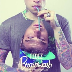 FEDEZ - Sig. Brainwash L'arte di accontentare - CD Audio - 2013